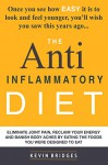 Anti Inflammatory Diet: Eliminate Joint Pain, Reclaim Your Energy And Banish Body Aches By Eating The Foods You Were Designed To Eat - Kevin Bridges