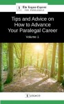 Tips and Advice on How to Advance Your Paralegal Career - Volume 1 (The Legaco Express for Paralegals) - Legaco Express, Nadine Robert, Rudy Mathews