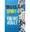 Drugs, Sport and the Young Adult - Conor O'Brien