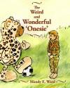 The Weird and Wonderful Onesie - Mandy E Ward, Ruth Moreira, Tim C Taylor