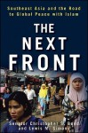 The Next Front: Southeast Asia and the Road to Global Peace with Islam - Christopher S. Bond, Lewis M. Simons