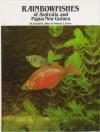 Rainbowfishes of Australia & Papua New Guinea - Gerald Allen, Herbert R. Axelrod, N.J. Cross