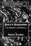 Peirce's Pragmatism: The Medium as Method - Roberta Kevelson