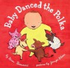 Baby Danced the Polka (ALA Notable Children's Books. Younger Readers (Awards)) - Karen Beaumont, Jennifer Plecas
