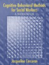 Cognitive-Behavioral Methods: A Workbook for Social Workers - Jacqueline Corcoran