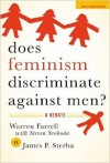 Does Feminism Discriminate Against Men?: A Debate - Warren Farrell, Christina Hoff Sommers