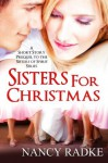"Sisters for Christmas, a short story ""Aside"" to The Sisters of Spirit series - Nancy Radke"