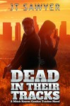 Dead in Their Tracks (A Mitch Kearns Combat Tracker Story Book 1) - JT Sawyer, Emily Nemchick