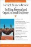 Harvard Business Review on Building Personal and Organizational Resilience (Harvard Business Review Paperback Series) - Harvard Business School Press, Ronald A. Heifetz, Warren G. Bennis