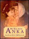 My Day with Anka - Nan Nelson, Bill Farnsworth