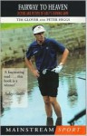 Fairway to Heaven: Victors and Victims of Golf's Choking Game - Tim Glover, Peter Higgs