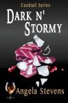 Dark 'N' Stormy (Cocktail Series) (Volume 3) - Angela Stevens