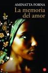 La Memoria del Amor = The Memory of Love - Aminatta Forna