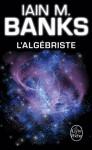 L'Algébriste - Iain M. Banks, Nenad Savic