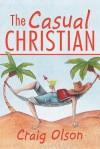 The Casual Christian - Craig Olson