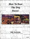 How To Beat The Dog Races - Stephen Potts, Bill McBride