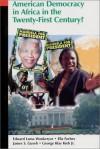 American Democracy in Africa in the Twenty-First Century? - Edward Lama Wonkeryor, Ella Forbes, James S. Guseh, George Klay Kieh Jr.