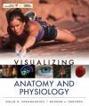 Visualizing Anatomy and Physiology - Craig Freudenrich, Gerard J. Tortora