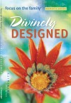 Divinely Designed: Study Topic: Femininity - Focus on the Family