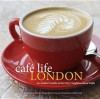 Cafe Life London: A Guide to the Neighbourhood Cafes. by Jennie Milsom - Jennie Milsom