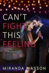 Can't Fight This Feeling (Spikonos Brothers Book 2) - Miranda Liasson
