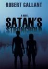 Satan's Stronghold - Robert Gallant