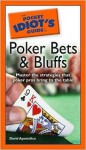 The Pocket Idiot's Guide to Poker Bets & Bluffs - David Apostolico, David Apostolico