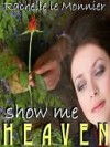 Show Me Heaven - Rachelle Le Monnier