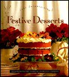 Festive Desserts: The Easy Entertaining Series - Norman Kolpas