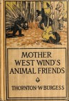 Mother West Wind's Animal Friends by Thornton W. Burgess - Thornton W. Burgess