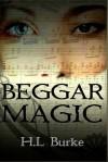 Beggar Magic - H.L. Burke