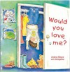 Would You Love Me? - Andrea Wayne-von-Königslöw