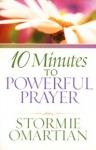 10 Minutes to Powerful Prayer - Stormie Omartian
