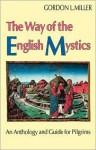 Way of The English Mystics - Gordon Miller