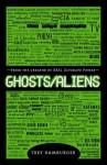 Ghosts Aliens - Trey Hamburger