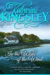 In the Wake of the Wind - Katherine Kingsley