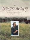 Dances With Wolves: The Illustrated Story of the Epic Film (Newmarket pictorial moviebooks) - Kevin Costner, Michael Blake, Jim Wilson