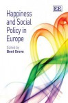 Happiness and Social Policy in Europe - Bent Greve