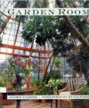 Garden Rooms: Greenhouse, Sunroom and Solarium Design - Ogden Tanner