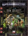 Raw Recruits (Dragonstar D20 System) (Dragonstar) - Mystic Eye Games