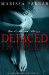 Defaced: A Dark Romance Novel (The Monster Trilogy Book 1) - Marissa Farrar