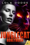 Junglecat Honeymoon - Lola Dodge