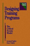 Designing Training Programs, Second Edition: The Critical Events Model (Building Blocks of Human Potential) - Leonard Nadler, Zeace Nadler