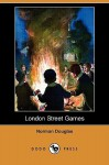London Street Games (Dodo Press) - Norman Douglas