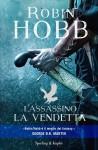 L'assassino. La vendetta - Robin Hobb, M. C. Scotto di Santillo