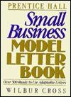 Prentice Hall Small Business Model Letter Book - Wilbur Cross