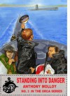Standing into Danger (Special Force Orca) - Anthony Molloy, Paul Scott