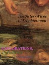 Explorations: The Sister-Wives of Prophettown (Explorations second edition, #2) - Emily Tilton