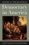 Democracy in America - De Tocqueville, Alexis, Harvey C. Mansfield, Delba Winthrop