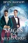 Mages & Mechanisms - Devin Harnois
